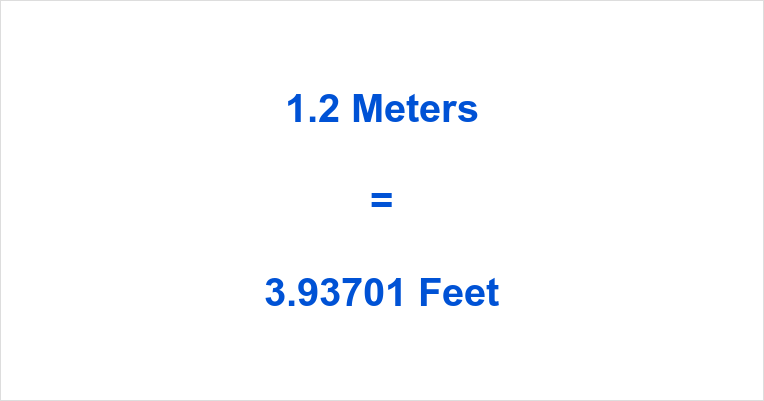 1.2 Meters to Feet