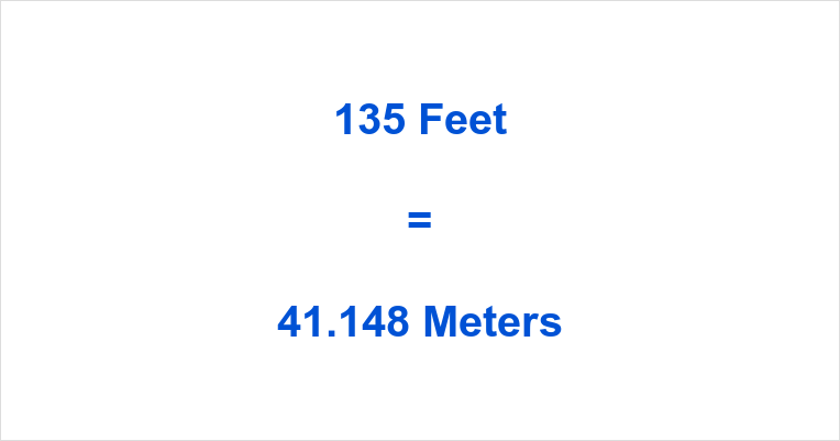 135 Feet in Meters