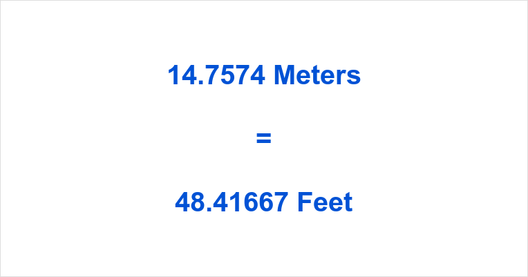 14.7574 Meters to Feet