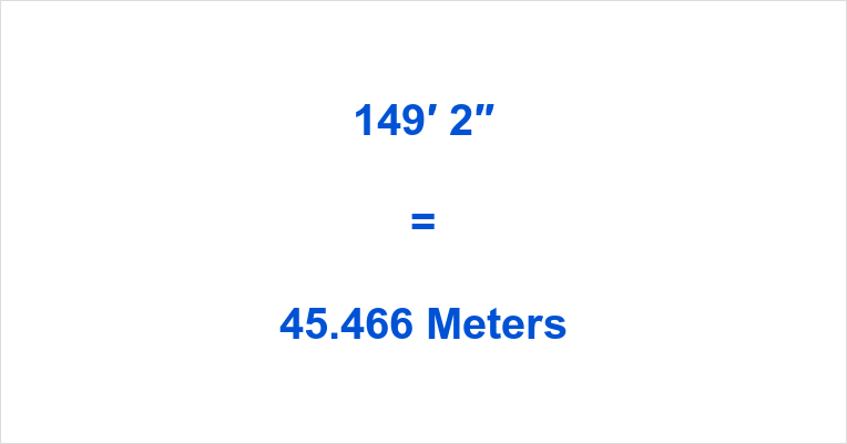 149 Feet 2 Inches In Meters