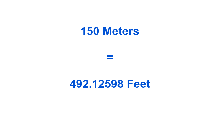 150 Meters To Feet 150 Meters In 150 Meters In Feet
