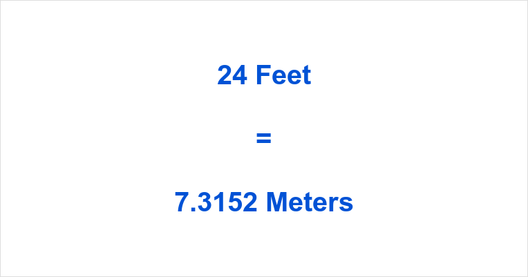 24 Feet in Meters