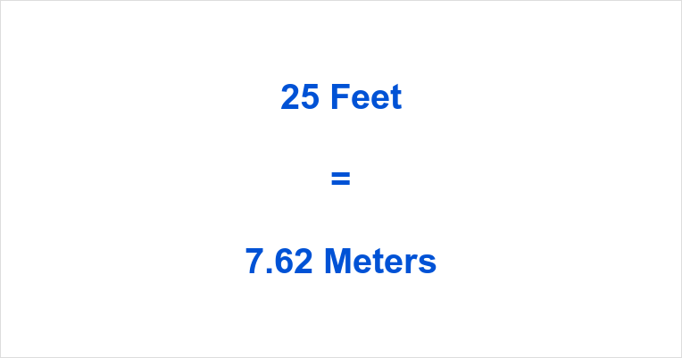 25 Feet in Meters
