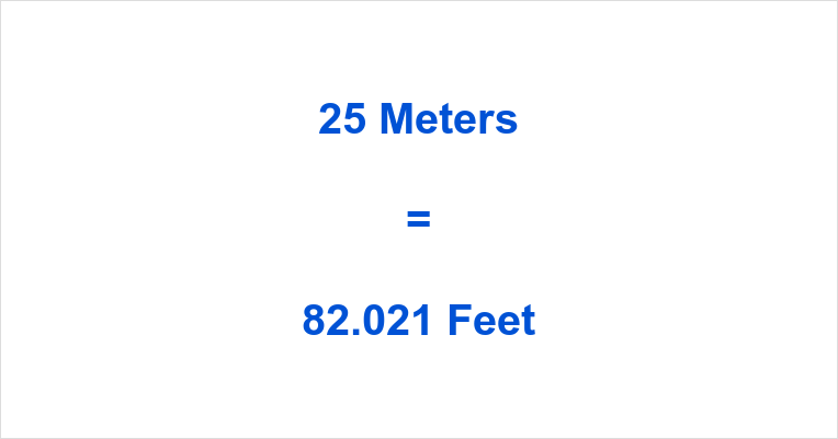 25 Meters to Feet