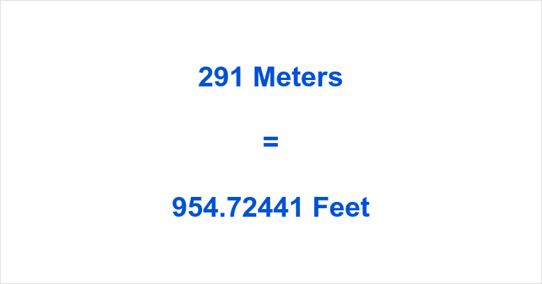 291 Meters to Feet