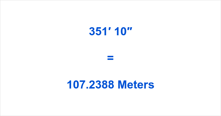 351 Foot 10 in Meters
