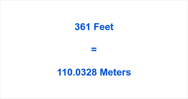 361 Feet in Meters