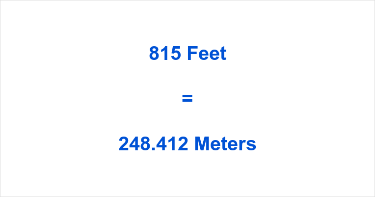 815 Feet in Meters