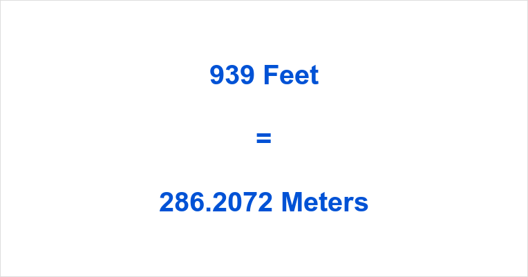 939 Feet in Meters